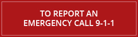 To Report an Emergency Call 9-1-1